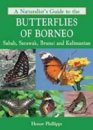 A Naturalist's Guide to the Butterflies of Borneo
