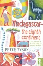 Madagascar: The Eighth Continent: Life, Death and Discovery in a Lost World