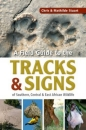 Field Guide to the Tracks & Signs of Southern, Central & East African Wildlife