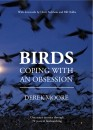 Birds: Coping with an Obsession: One Man's Journey Through 50 Years of Birdwatching