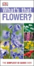 RSPB What's That Flower?: The Simplest ID Guide Ever