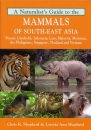 Naturalist's Guide to the Mammals of SouthEast Asia