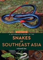 A Naturalist's Guide to the Snakes of SouthEast Asia Edition 2