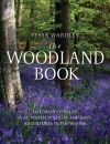 The Woodland Book: 101 ways to relax, play, watch wildlife and have adventures in the woods