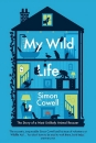 My Wild Life: The Story of a Most Unlikely Animal Rescuer