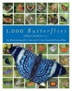 1000 Butterflies: An illustrated guide to the world's most beautiful butterflies