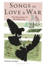 Songs of Love & War: The Dark Heart of Bird Behaviour