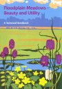 Floodplain Meadows - Beauty and Utility: A Technical Handbook