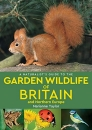 A Naturalist's Guide to Garden Wildlife of Britain & Northern Europe Edition 2