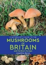 A Naturalist's Guide to Mushrooms of Britain & Northern Europe Edition 2
