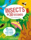 Insects in 30 Seconds: 30 Fascinating Topics for Bug Boffins Explained in Half a Minute