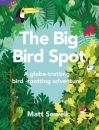 The Big Bird Spot: A Globe-Trotting Bird-Spotting Adventure