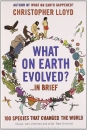 What on Earth Evolved? ...In Brief: 100 Species That Changed the World