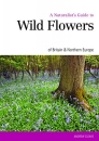 A Naturalist's Guide to Wild Flowers of Britain & Northern Europe