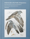 A Guide to the Fields of Experince: The Private Diaries of a Passionate Birdwatcher