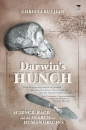 Darwin's Hunch: Science, Race, and the Search for Human Origins
