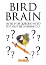 Bird Brain: Over 2400 Questions to Test Your Bird Knowledge
