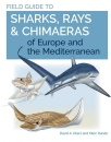 Field Guide to Sharks, Rays and Chimaeras of Europe and the Mediterranean