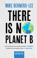 There Is No Planet B:  A Handbook for the Make or Break Years.