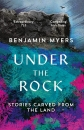 Under the Rock: Stories Carved From the Land