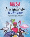 Musa and the Incredibirds Talent Show