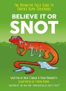Believe It or Snot: The Definitive Field Guide to Earth's Slimy Creatures