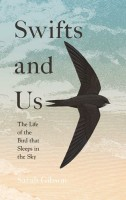 Swifts and Us: The Life of the Bird that Sleeps in the Sky.