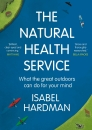 The Natural Health Service: What the Great Outdoors Can Do for Your Mind