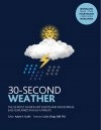 30-Second Weather The 50 Most Significant Phenomena and Events, Each Explained in Half a Minute