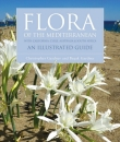 Flora of the Mediterranean: With California, Chile, Australia & South Africa - An Illustrated Guide