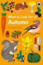 What to Look For in Autumn (A Ladybird Book)