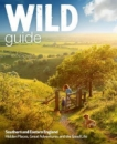 Wild Guide - Southern and Eastern England : Norfolk to New Forest, Cotswolds to Kent (Including London)