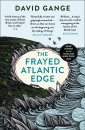 The Frayed Atlantic Edge A Historian's Journey from Shetland to the Channel
