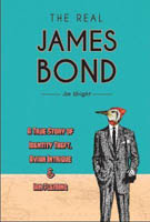 The Real James Bond A True Story of Identity Theft, Avian Intrigue & Ian Fleming