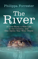 The River: A Love Story, a New Life in the Country, and One Idyllic Year With Otters