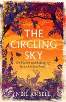 The Circling Sky: On Nature and Belonging in an Ancient Forest